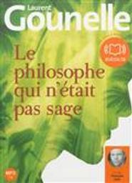 Le philosophe qui n'était pas sage / Laurent Gounelle | Gounelle, Laurent. Auteur