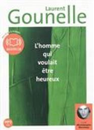 L' homme qui voulait être heureux / Laurent Gounelle | Gounelle, Laurent. Auteur