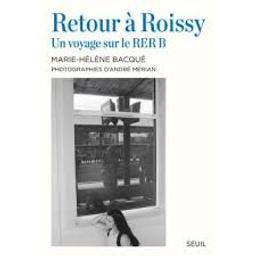 Retour à Roissy : un voyage sur le RER B / Marie-Hélène Bacqué | Bacqué, Marie-Hélène. Auteur