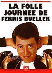 La folle journée de Ferris Bueller = Ferris Bueller's Day Off / John Hughes, réal. | Hughes, John. Réalisateur. Scénariste