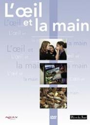 L'oeil et la main / Trois films de Gregory Stupien, Alice Diop et Piere-Louis Levacher | Stupien, Gegory. Réalisateur