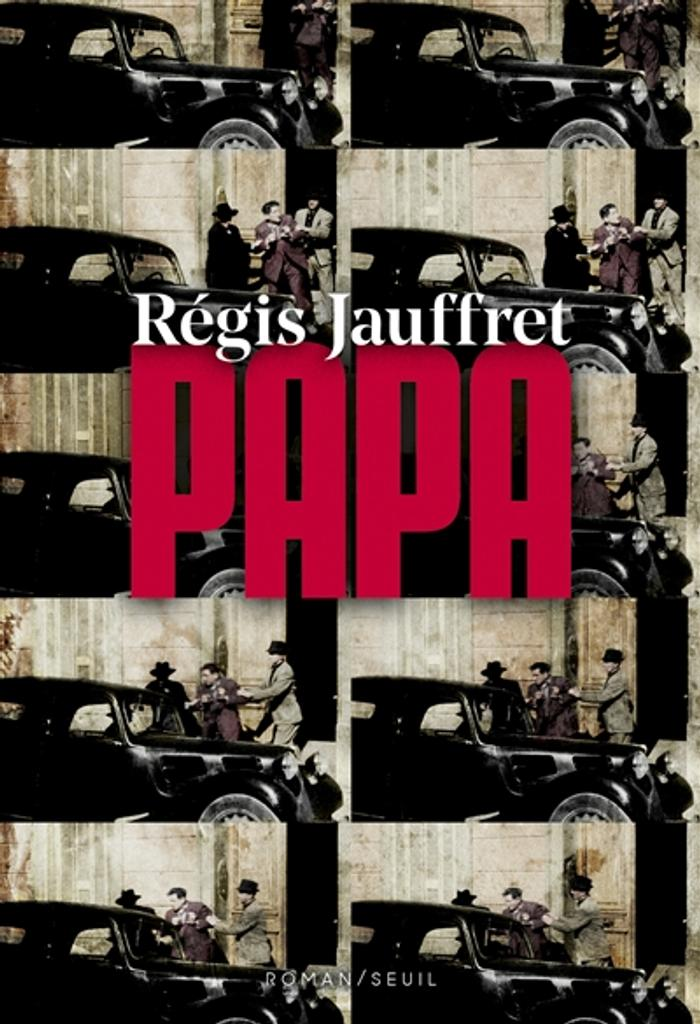 Papa : roman / Régis Jauffret | Jauffret, Régis. Auteur