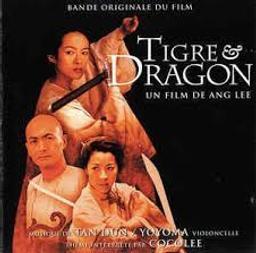 Tigre et Dragon : Bande originale du film de Ang Lee / Tan Dun, Yo-Yo Ma, CoCo Lee   Tan Dun